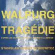 Théâtre Walpurg Tragédie