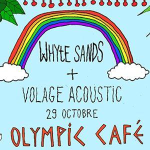 Whyte Sands + Volage @ Olympic Café - PARIS