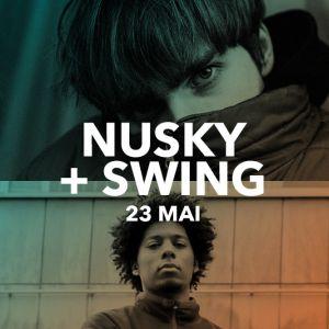 NUSKY + SWING  @ La Place - PARIS