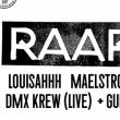 Soirée RAAR : Louisahhh, Maelstrom, DMX Krew (live) & Guest