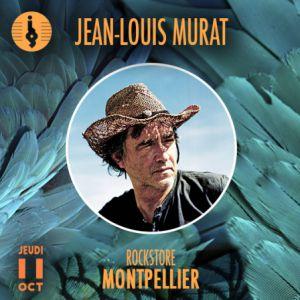 JEAN LOUIS MURAT @ Le Rockstore - Montpellier
