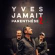 Concert YVES JAMAIT «PARENTHESE 2» à PARIS @ LE PAN PIPER - Billets & Places