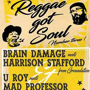 Brain Damage meets Harrison Stafford + U Roy meets Mad Professor @ La Belle Electrique - GRENOBLE