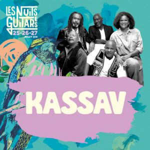 Les Nuits Guitares 2019 - Jeudi 25 Juillet W/ Kassav'