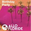 Soirée Allo Floride 6th Birthday Party à Paris @ La Bellevilloise - Billets & Places