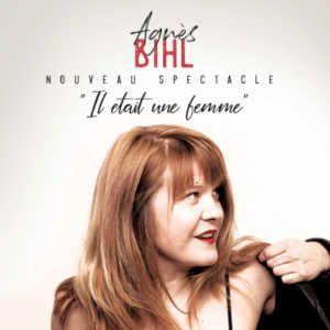 """Agnès Bihl """"Il Était Une Femme"""" + Invités"""