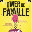 Théâtre Dîner de famille à THIAIS @ Théatre municipal René Panhard - Billets & Places