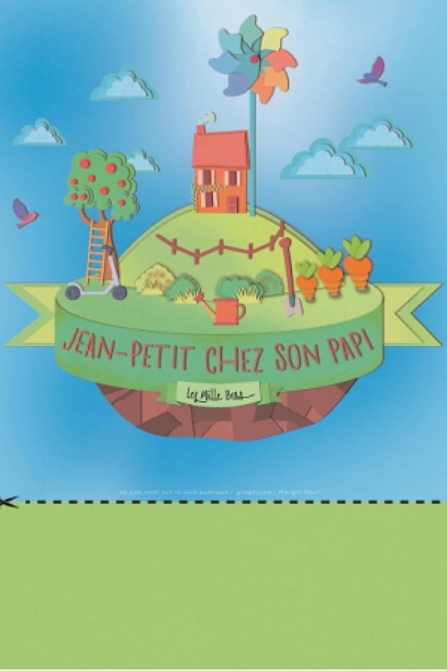 Jean-Petit chez son papi @ Théâtre des Grands Enfants - Grand Théâtre - CUGNAUX
