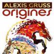 Affiche Alexis gruss - origines