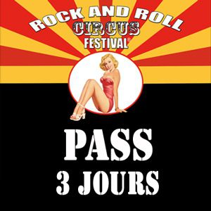 Rock And Roll Circus Festival - Pass 3 Jours