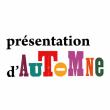 Spectacle PRESENTATION D'AUTOMNE à IVRY-SUR-SEINE @ PETITE SALLE - Billets & Places