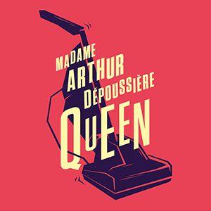 Madame Arthur Dépoussière Queen