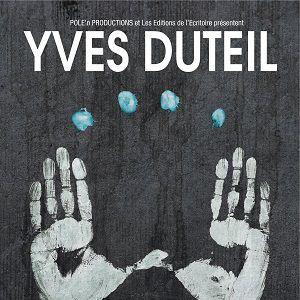 YVES DUTEIL @ Théâtre de la Tour Eiffel - PARIS