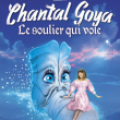 Spectacle CHANTAL GOYA dans Le Soulier Qui Vole