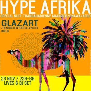 Hype Afrika spécial Nuit Trans-Saharienne Maghreb/Gnawa/Afro ! @ Glazart - PARIS 19