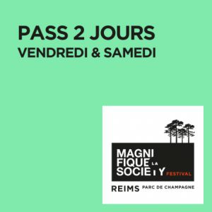 LA MAGNIFIQUE SOCIETY : PASS 2 JOURS VENDREDI / SAMEDI @ Parc de Champagne - REIMS