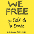 Concert WE FREE à Paris @ Café de la Danse - Billets & Places