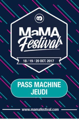 Billets MAMA FESTIVAL 2017 / PASS MACHINE JEUDI  - La Machine du Moulin Rouge