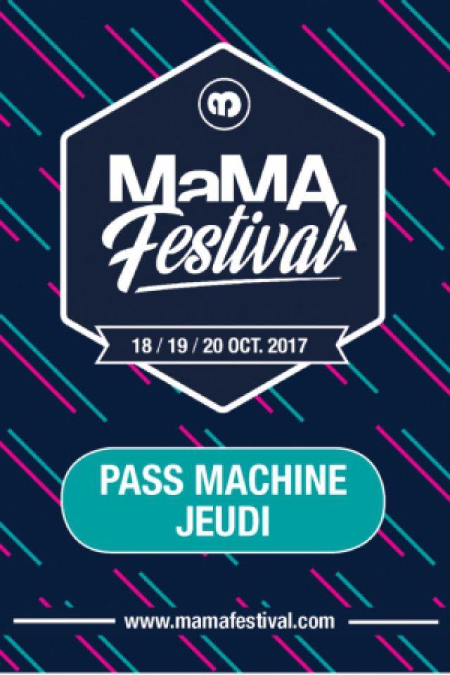 MAMA FESTIVAL 2017 / PASS MACHINE JEUDI  @ La Machine du Moulin Rouge - Paris