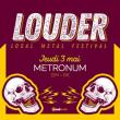 Concert Louder Festival à TOULOUSE @ LE METRONUM - Billets & Places