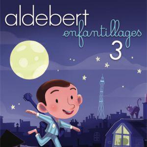 ALDEBERT - ENFANTILLAGES 3 @ Palais des Congrès - Le Mans