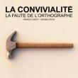 Théâtre La convivialité - La faute de l'orthographe à TALANT @ L'ÉCRIN  - Billets & Places