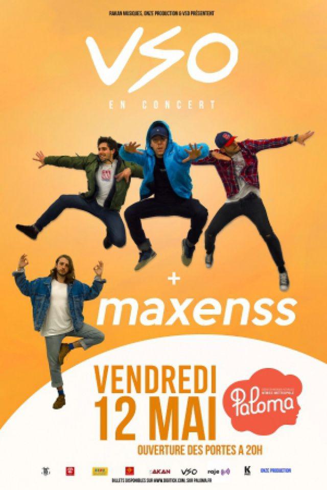 Concert VSO + MAXENSS à NIMES @ PALOMA - Billets & Places