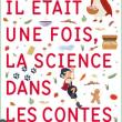 """Expo Cahier d'activité """"Il était une fois, la science dans les contes"""""""