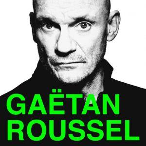 GAETAN ROUSSEL @ L'AUTRE CANAL - Nancy