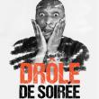 Spectacle DRÔLE DE SOIRÉE - LES INCLASSABLES à NANTES @ THEATRE 100 NOMS  - Billets & Places