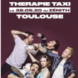 Concert THERAPIE TAXI à Toulouse @ ZENITH TOULOUSE METROPOLE - Billets & Places