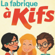 Spectacle LA FABRIQUE A KIFS