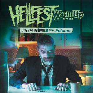 Concert HELLFEST WARM UP TOUR 2K18 : You Can't Control it à NIMES @ PALOMA - Billets & Places
