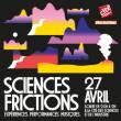 Spectacle Soirée Sciences Frictions à PARIS @ Cité des sciences et de l'industrie - Billets & Places