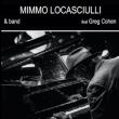 Concert MIMMO LOCASCIULLI FEAT. GREG COHEN à Paris @ Café de la Danse - Billets & Places