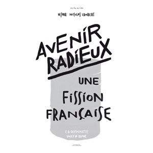 Avenir Radieux - Une Fission Française