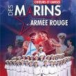 Spectacle CHOEURS ET DANSES DES MARINS DE L'ARMEE ROUGE à LILLE @ Théâtre Sébastopol - Billets & Places