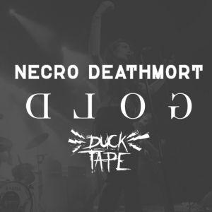 Gold + Necro Deathmort + DuckTape @ La Scène Michelet - Nantes