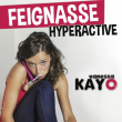 Spectacle Feignasse Hyperactive