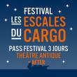 Festival PASS THEATRE ANTIQUE + AFTER COUR DE L'ARCHEVECHE à ARLES @ Les escales du cargo // Cour de l'Archevêché  - Billets & Places