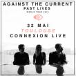 Concert AGAINST THE CURRENT à TOULOUSE @ Connexion Live - Billets & Places
