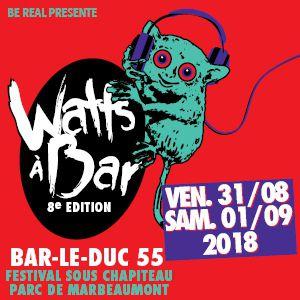 WATTS A BAR # 8 - PASS 2 JOURS @ PARC DU CHATEAU DE MARBEAUMONT - BAR LE DUC