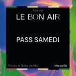 FESTIVAL LE BON AIR # SAMEDI SOIR à Marseille @ La Friche La Belle de Mai - Billets & Places
