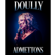 Spectacle DOULLY - ADMETTONS à NANTES @ THEATRE 100 NOMS  - Billets & Places