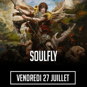 SOULFLY @ SECRET PLACE - SAINT JEAN DE VÉDAS