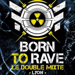 Born To Rave - Lyon