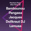 Festival RBMA Pitchfork After Party #2 : Bambounou, Jacques, Pangaea... à Paris @ Le Trabendo - Billets & Places