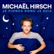 Spectacle MICHAEL HIRSCH - Je pionce donc je suis