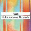 Festival NUITS SONORES BRUSSELS : Pass Nuits sonores Brussels