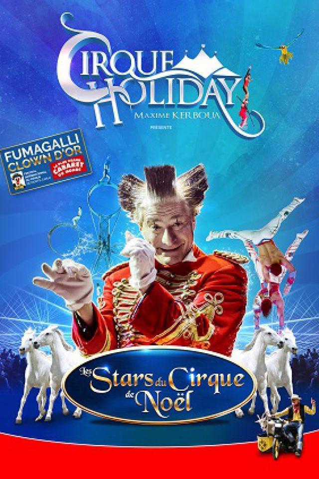 """Cirque Holiday présente """"Les Stars du Cirque de Noël"""" @ Les Haras  - ANNECY"""